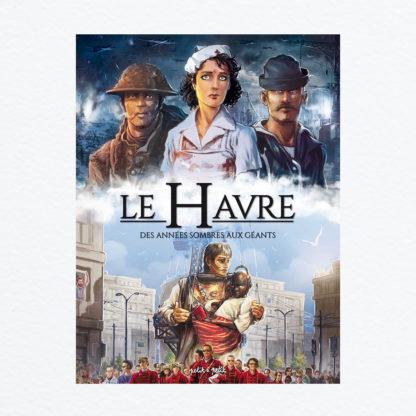 Le Havre Tome 2 Des années sombres aux Géants