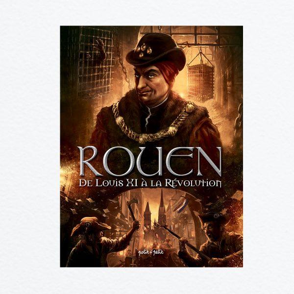 rouen Tome 3 de Louis XI à la Révolution