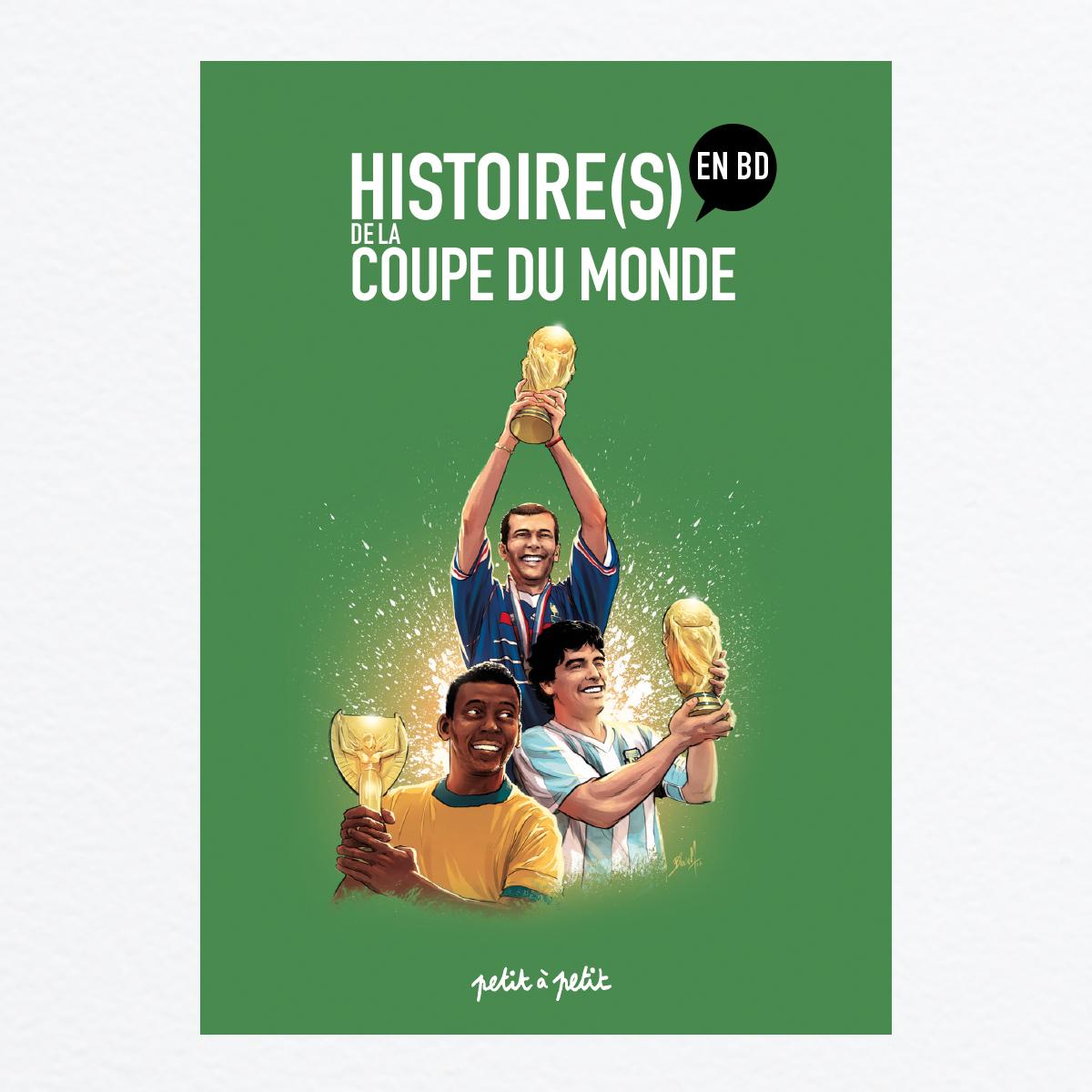 Histoire s de la coupe du monde en bd ditions petit petit - Histoire de la coupe du monde ...